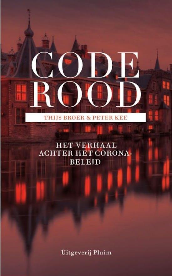 Code rood. Het verhaal achter het coronabeleid